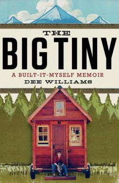 The-Big-Tiny-by-Dee-Williams-a-memoir-about-building-small300-510x784